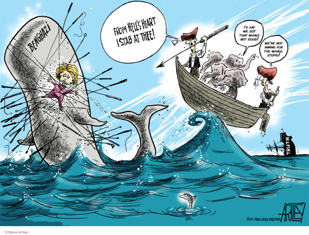 Benghazi.  From Hells heart I stab at thee!  Id say we got that whale but good!  Were not aiming at the whale, stupid!  Truth.