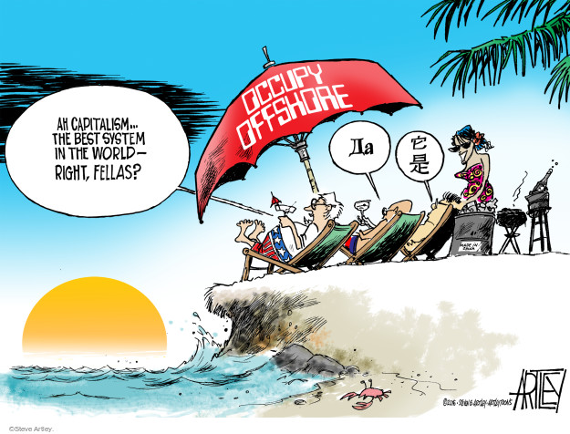 Ah capitalism ... the best system in the world - right, fellas?  Occupy Offshore.  (Yes)  (Yes.)