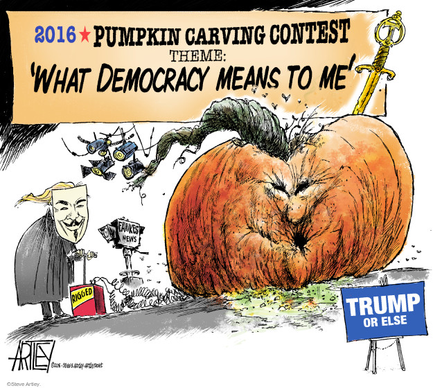 2016 Pumpkin Carving Contest. Theme: What Democracy Means to Me Fawkes News. Rigged. Trump or else.