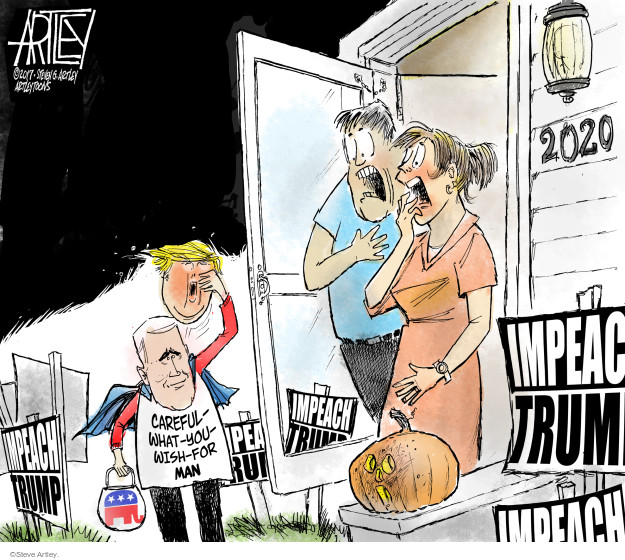 2020. Impeach Trump. Careful-what-you-wish-for man.