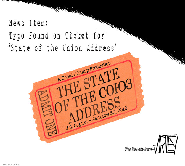 News Item: Typo Found on Ticket for State of the Union Address. A Donald Trump Productions. Admit one. The State of the COI-O3 Address. U.S. Capitol * January 30, 2018.