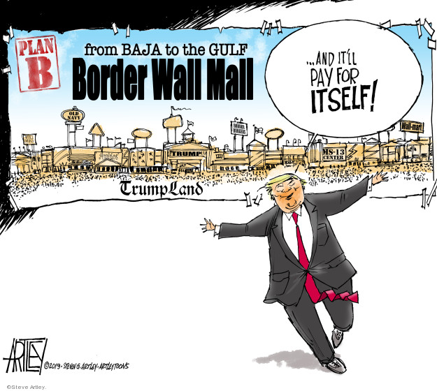 Plan B from Baja to the Gulf Border Wall Mall. Trump Land … and itll pay for itself!