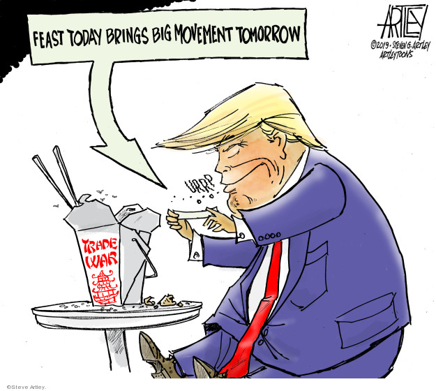 Steve Artley  Steve Artley's Editorial Cartoons 2019-08-19 Donald Trump tariff
