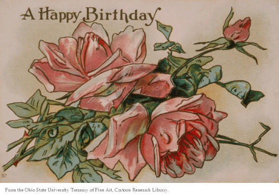 A Happy Birthday.  (Two roses and a bud are featured on a branch.)