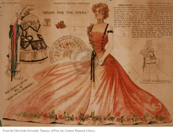 Art Supplement.  Hearsts Chicago American Ready for the Opera.  Sunday April 13, 1902.  (Diagram for a cut-out that , when assembled, will yield a woman dressed to go to the opera, complete with cape, fan, binoculars and flowers.)