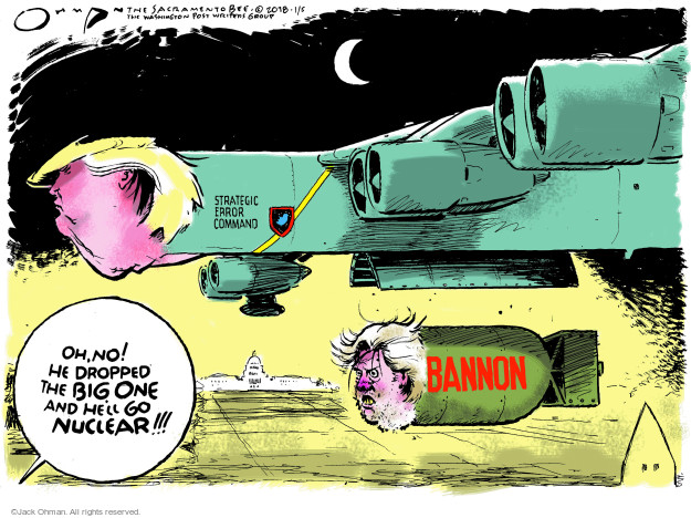 Jack Ohman  Jack Ohman's Editorial Cartoons 2018-01-05 Donald Trump Steve Bannon