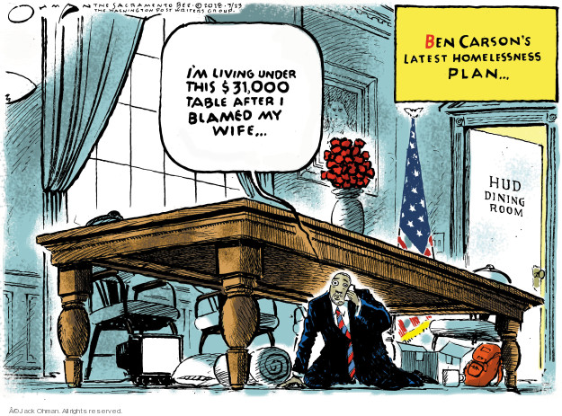 Cartoonist Jack Ohman  Jack Ohman's Editorial Cartoons 2018-03-23 Secretary of Housing and Urban Development