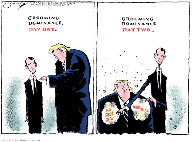 Grooming dominance, day one … Grooming dominance, day two … No Iran deal. Nationalism.