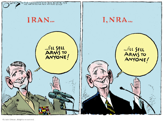 Iran … Ill sell arms to anyone! I, NRA … Ill sell arms to anyone!