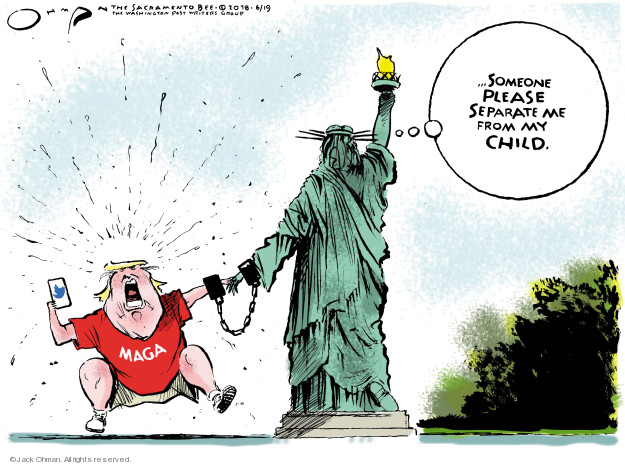 Jack Ohman  Jack Ohman's Editorial Cartoons 2018-06-19 Trump Immigration