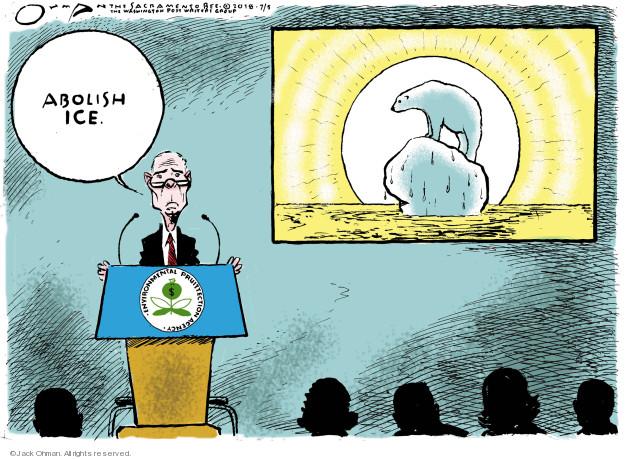Abolish Ice. Environmental Pruittection Agency.