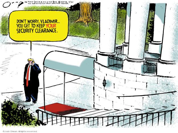 Jack Ohman  Jack Ohman's Editorial Cartoons 2018-07-25 Presidency