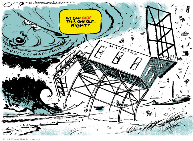 Jack Ohman  Jack Ohman's Editorial Cartoons 2018-10-16 environmental