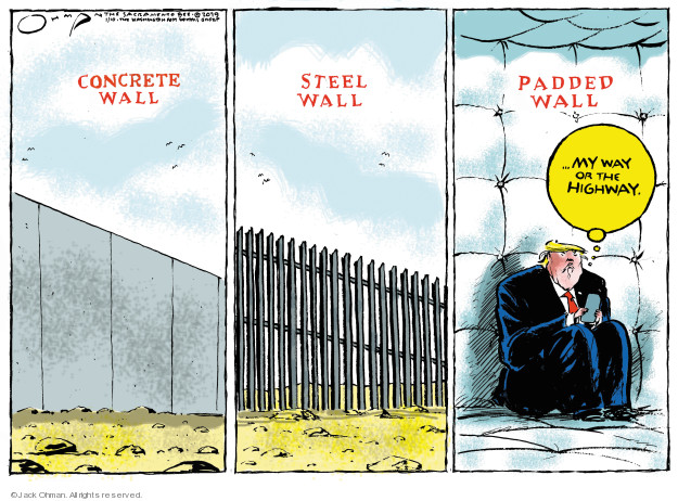 Concrete wall. Steel wall. Padded wall … my way or the highway.
