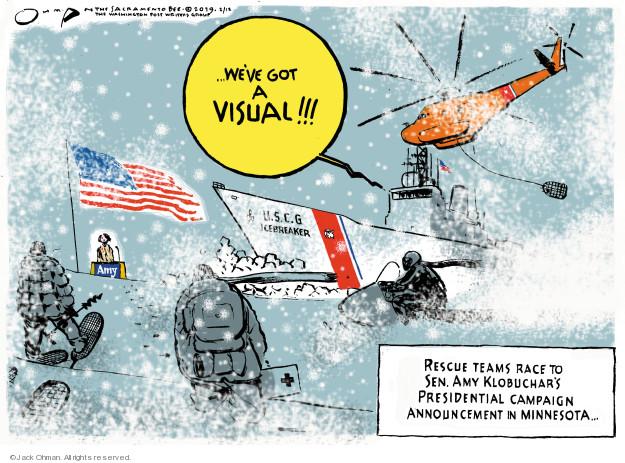 … Weve got a visual!!! U.S.C.G. Icebreaker. Rescue teams race to Sen. Amy Klobuchars presidential campaign announcement in Minnesota …