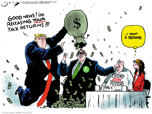 Cartoonist Jack Ohman  Jack Ohman's Editorial Cartoons 2019-02-15 tax refund