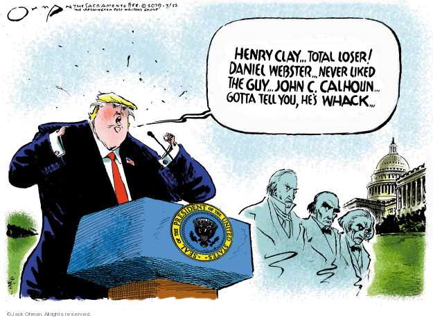 Henry Clay … total loser! Daniel Webster … never liked the guy … John C. Calhoun … gotta tell you, hes whack … Seal of the President of the United States.