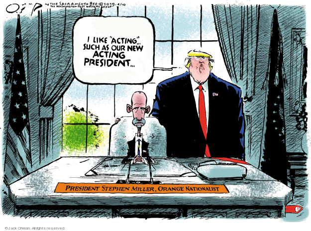 Jack Ohman  Jack Ohman's Editorial Cartoons 2019-04-10 presidential cabinet