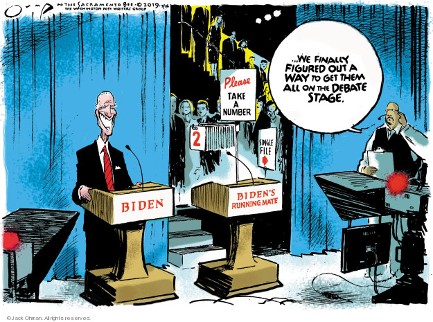 Biden. Bidens running mate. Please take a number. 2. Single file … We finally figured out a way to get them all on the debate stage.