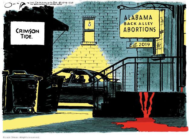 Crimson Tide. Alabama Back Alley Abortions. Est. 2019.
