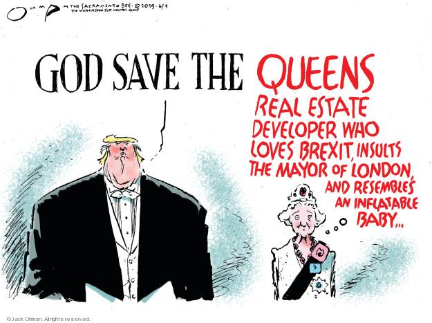 Jack Ohman  Jack Ohman's Editorial Cartoons 2019-06-04 Donald Trump Great Britain