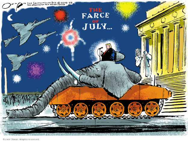 Cartoonist Jack Ohman  Jack Ohman's Editorial Cartoons 2019-07-03 military