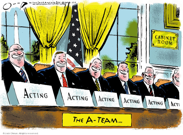 Jack Ohman  Jack Ohman's Editorial Cartoons 2019-07-17 presidential cabinet