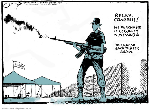 Cartoonist Jack Ohman  Jack Ohman's Editorial Cartoons 2019-07-30 gun rights