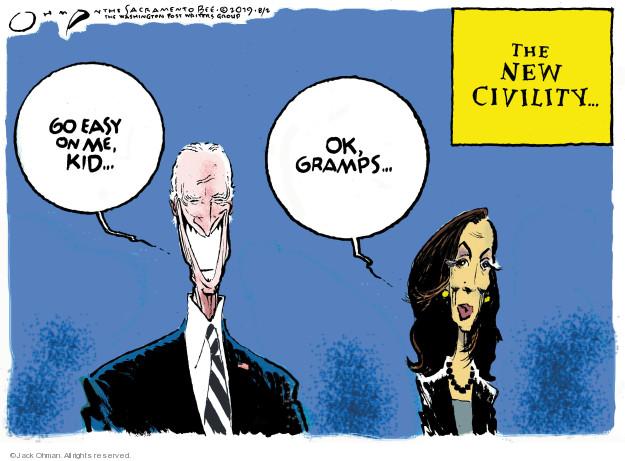 The New Civility … Go easy on me, kid … Ok, gramps …