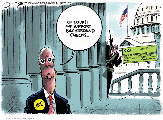 Of course we support background checks … NRA. Pay to the GOP Senate …