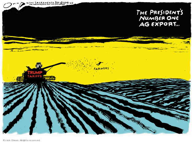 Jack Ohman  Jack Ohman's Editorial Cartoons 2019-08-09 Donald Trump farmer