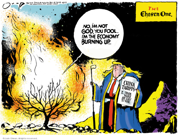 No, Im not God, you fool … Im the economy burning up … The Chosen One. China tariffs. I . Trade wars are easy to win.