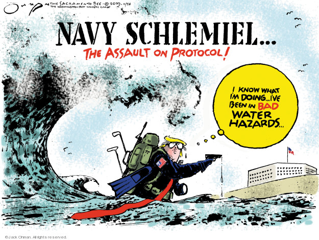 Cartoonist Jack Ohman  Jack Ohman's Editorial Cartoons 2019-11-26 Donald Trump