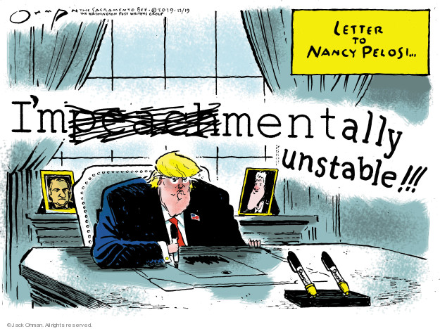 Cartoonist Jack Ohman  Jack Ohman's Editorial Cartoons 2019-12-19 impeachment