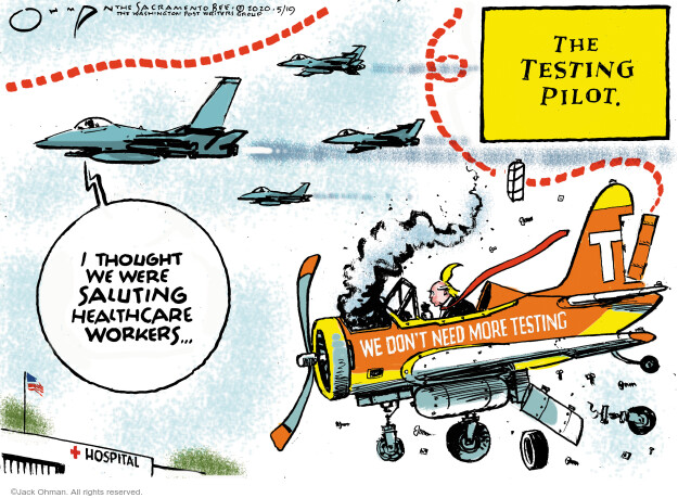 Cartoonist Jack Ohman  Jack Ohman's Editorial Cartoons 2020-05-19 Donald Trump corona virus