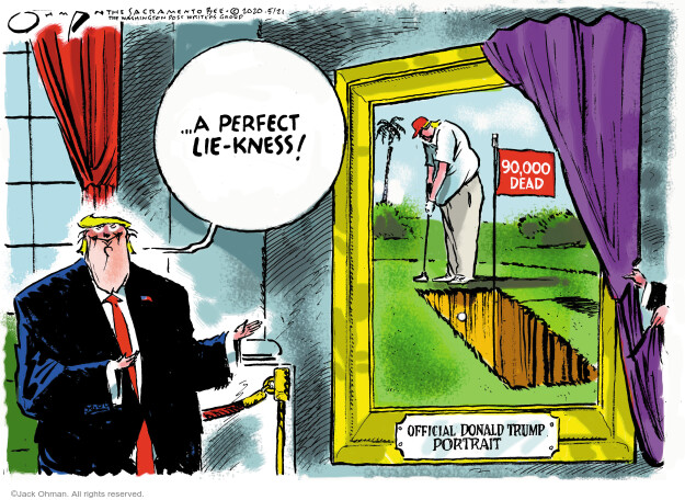 Jack Ohman  Jack Ohman's Editorial Cartoons 2020-05-21 Donald Trump corona virus