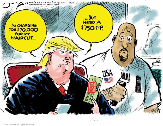Jack Ohman  Jack Ohman's Editorial Cartoons 2020-09-29 Donald Trump taxes