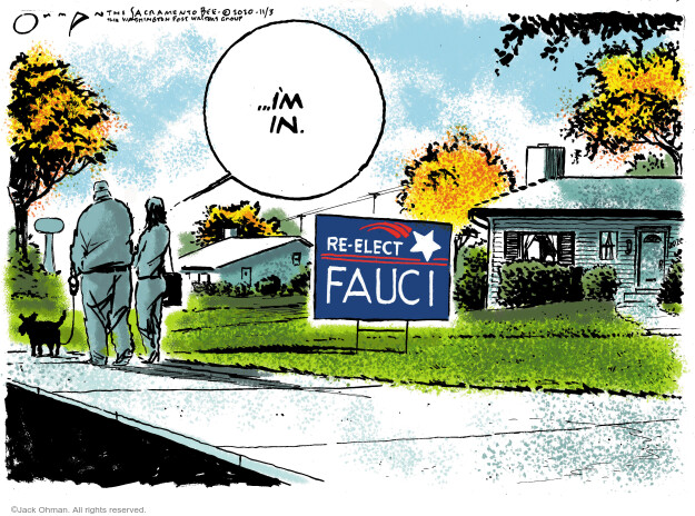 Jack Ohman  Jack Ohman's Editorial Cartoons 2020-11-03 Anthony Fauci