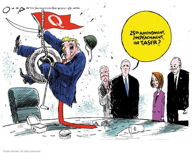 Jack Ohman  Jack Ohman's Editorial Cartoons 2021-01-09 25th Amendment