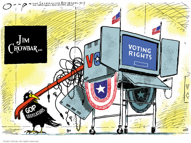Jack Ohman  Jack Ohman's Editorial Cartoons 2021-03-17 voting rights