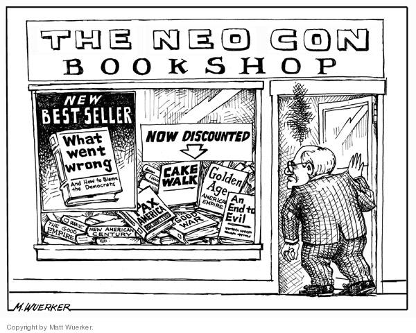 Cartoonist Matt Wuerker  Matt Wuerker's Editorial Cartoons 2006-09-12 Neocon