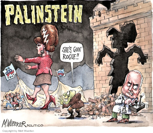 Palinstein.  Big tent.  Shes goin rogue!!