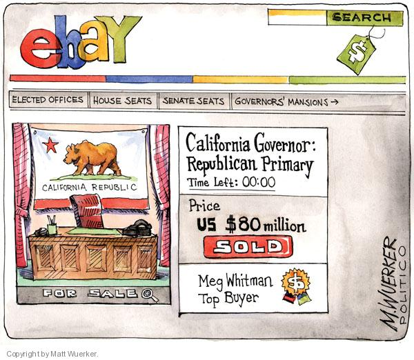 ebay. Search. $. Elected offices. House seats. Senate seats. Governors mansions. California republic. For sale. California governor: republican primary. Time left: 00:00. Price US $80 million. Sold. Meg Whitman Top Buyer.