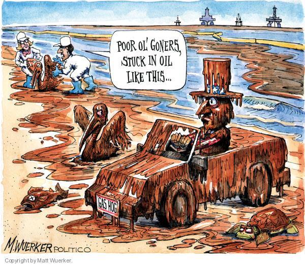 Cartoonist Matt Wuerker  Matt Wuerker's Editorial Cartoons 2010-06-28 gasoline