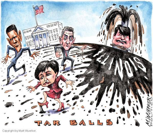Tar Balls.  (President Barack Obama, White House Chief of Staff Rahm Emanuel and Senior Advisor Valerie Jarrett are on White House Lawn.  They step in tar balls that are spewing from former governor Rod Blagojevich in Illinois.)