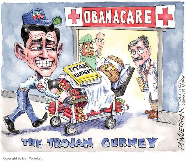 The Trojan Gurney. Obamacare. Ryan Budget.