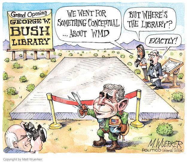 Cartoonist Matt Wuerker  Matt Wuerker's Editorial Cartoons 2013-04-25 George W. Bush