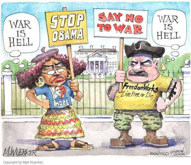 War is hell. Stop Obama. Hope. Say No To War. War is hell. Freedom Works. Live Free of Die.