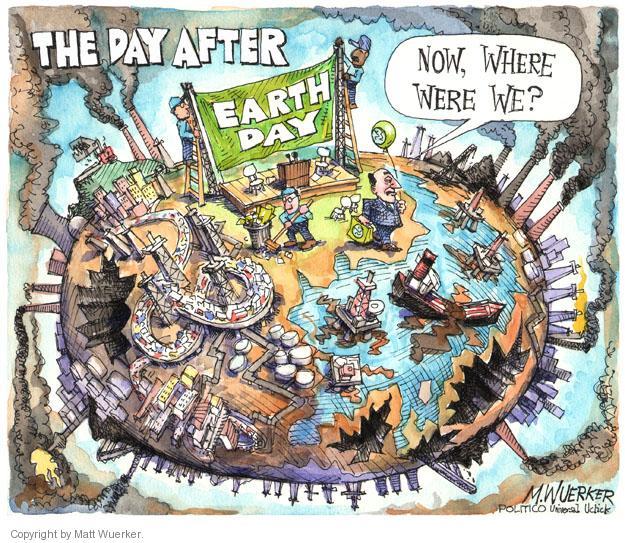 Cartoonist Matt Wuerker  Matt Wuerker's Editorial Cartoons 2014-04-23 environment destruction