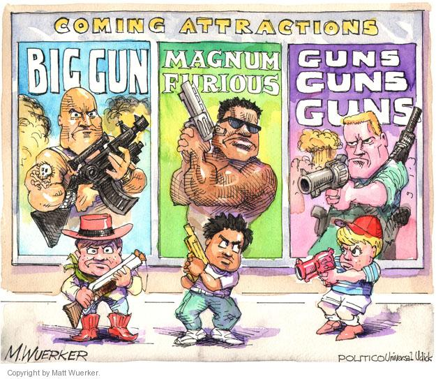 COMING ATTRACTIONS. BIG GUN. MAGNUM FURIOUS. GUNS GUNS GUNS.